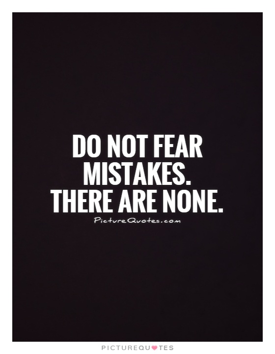 Do Not Fear What Others Think And Decorate For Yourself: Do Not Fear Mistakes. There Are None