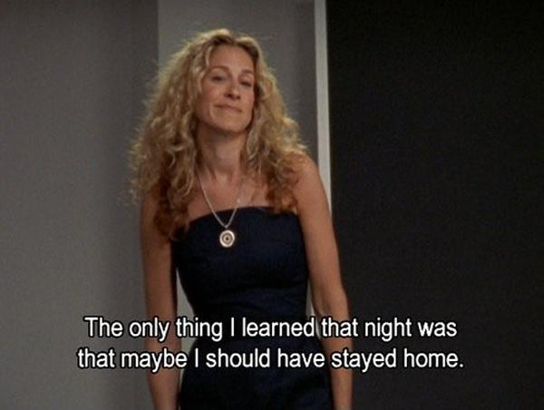 The only thing I learned that night was that maybe I should have stayed home Picture Quote #1