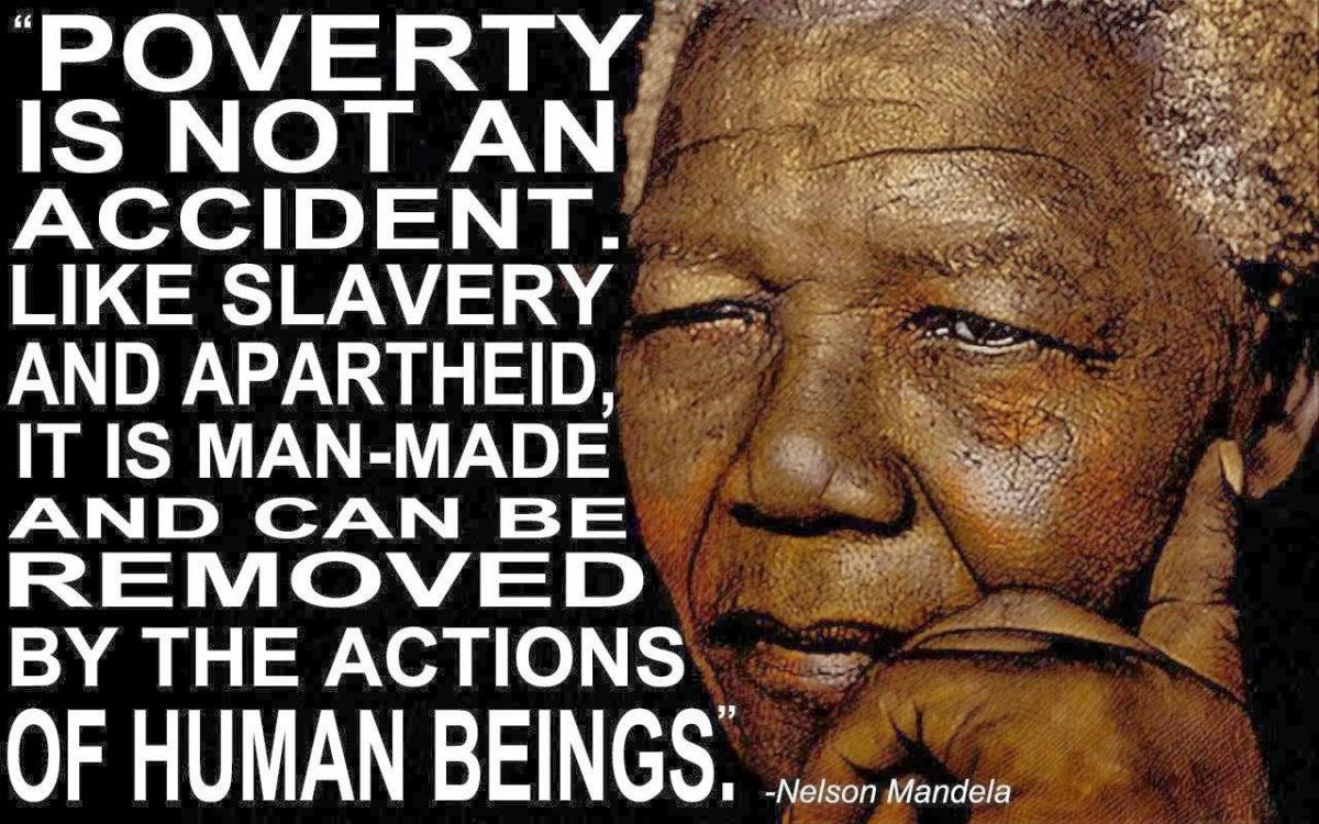 Poverty is not an accident, like slavery and apartheid, it is man-made and can be recovered by the actions of human beings Picture Quote #1