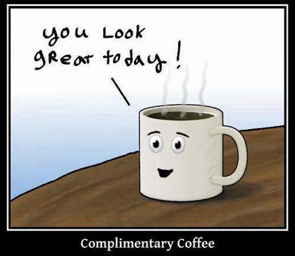 Complimentary coffee Picture Quote #1
