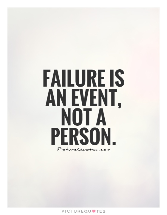 Failure is an event, not a person Picture Quote #1