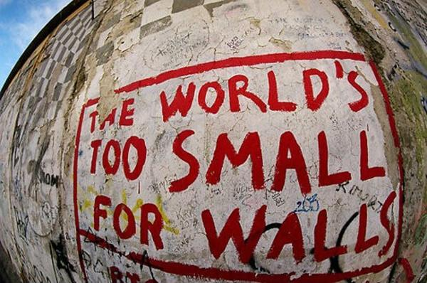 The world's too small for walls Picture Quote #1
