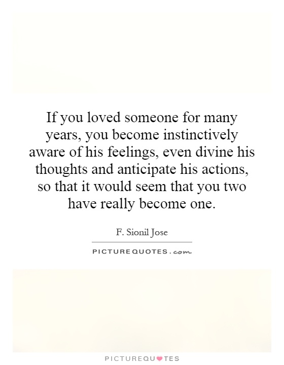 If You Loved Someone For Many Years, You Become