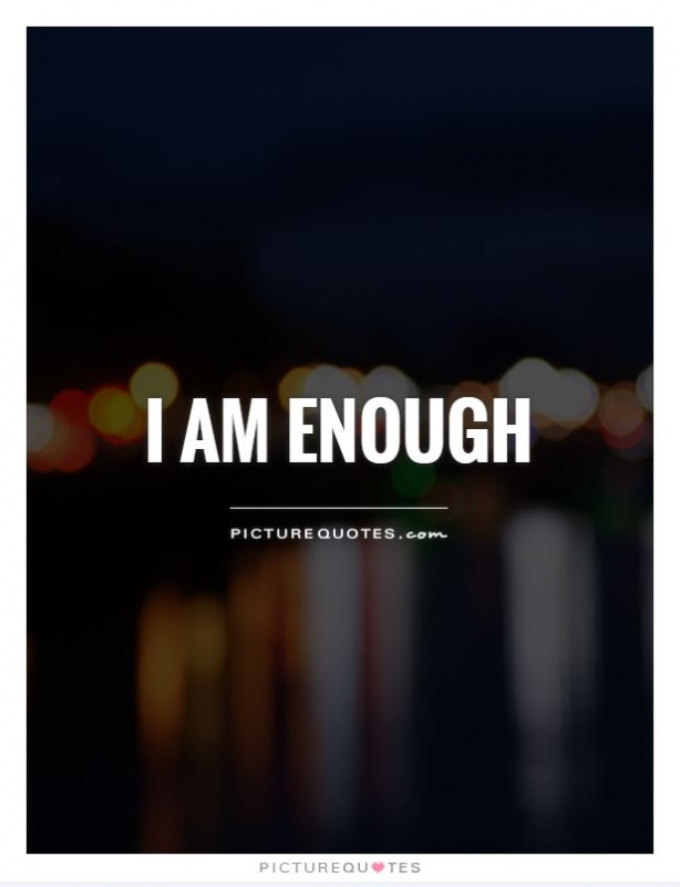 I am enough Picture Quote #2