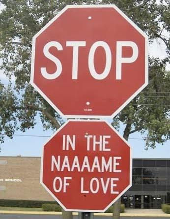 Stop, in the name of love Picture Quote #1