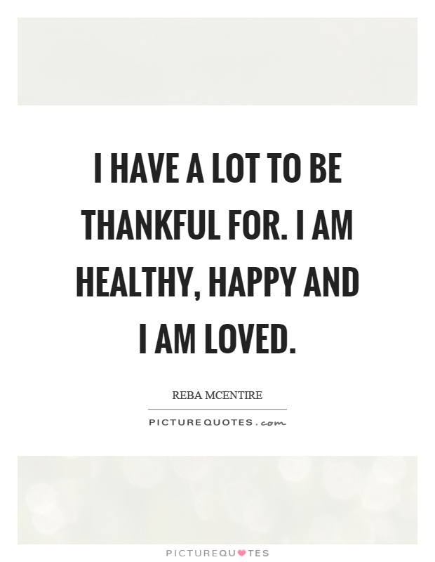 I Am Happy Quotes And Sayings Being Thankful Quotes ...