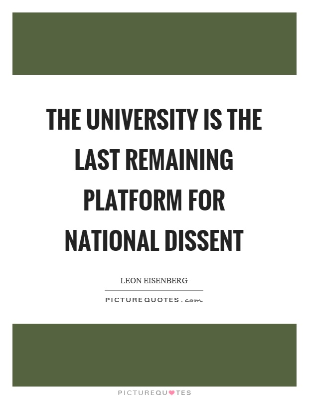 The university is the last remaining platform for national dissent Picture Quote #1