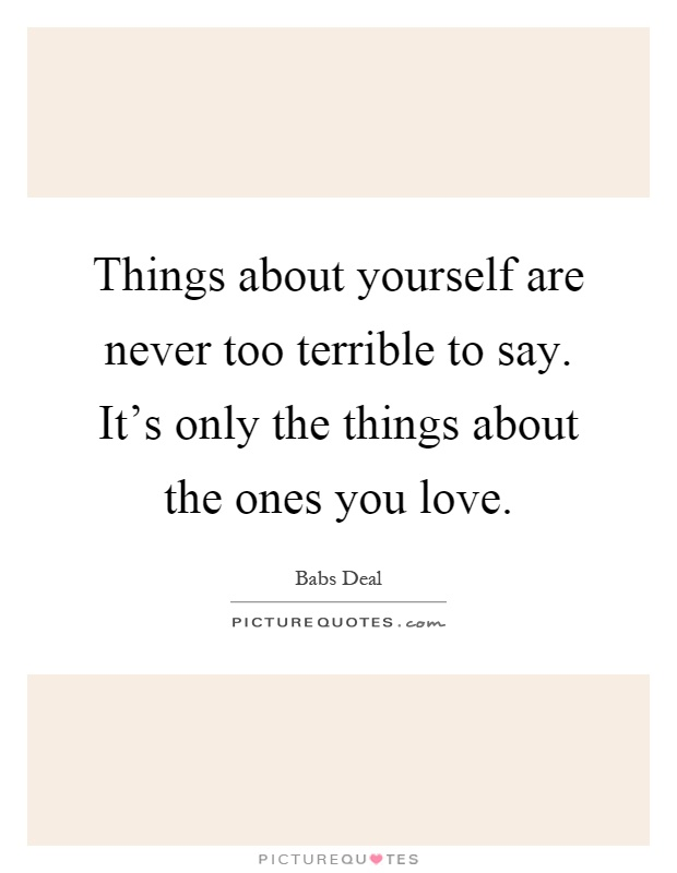 things about yourself are never terrible to say it s