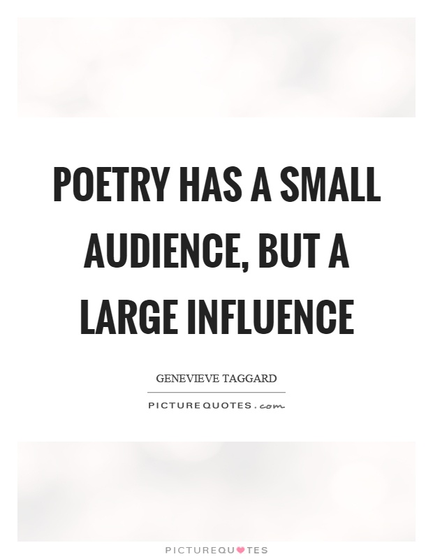 Poetry has a small audience, but a large influence Picture Quote #1