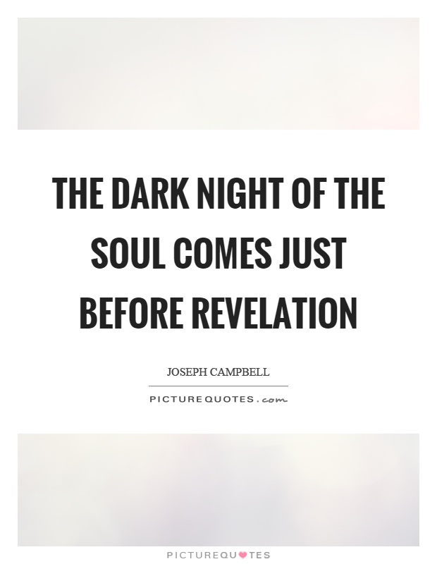 The dark night of the soul comes just before revelation Picture Quote #1