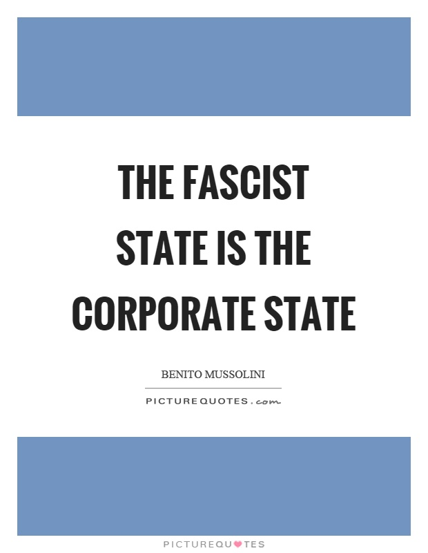 The fascist state is the corporate state Picture Quote #1