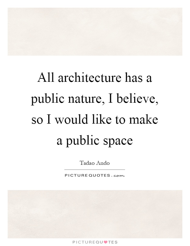 Tadao Ando Quotes Sayings 31 Quotations