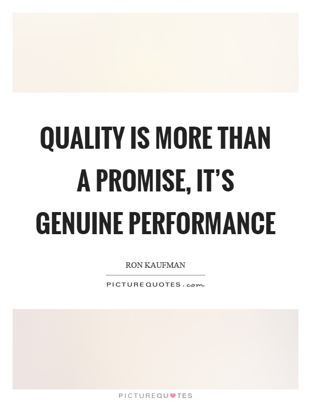 Quotes Quality Adorable Quality Is More Than A Promise It's Genuine Performance  Picture