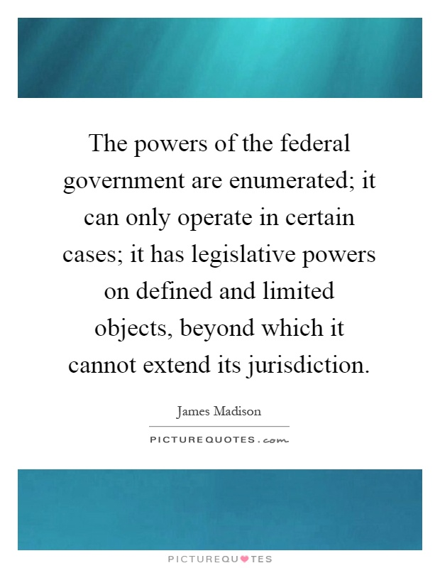 what powers are extended to the federal government essay Powers of the states versus the powers of the federal government there is an ongoing debate between centralists and decentralist about state, local and government law regulation according to the text, centralists are people who favor national action over action at the state and local levels (magleby &amp light, 2009.