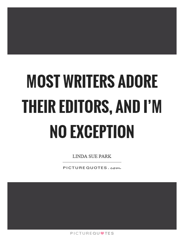 Most writers adore their editors, and I'm no exception Picture Quote #1