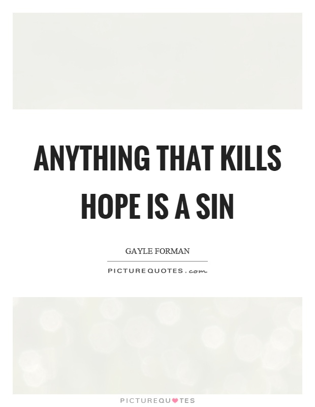 Anything that kills hope is a sin Picture Quote #1
