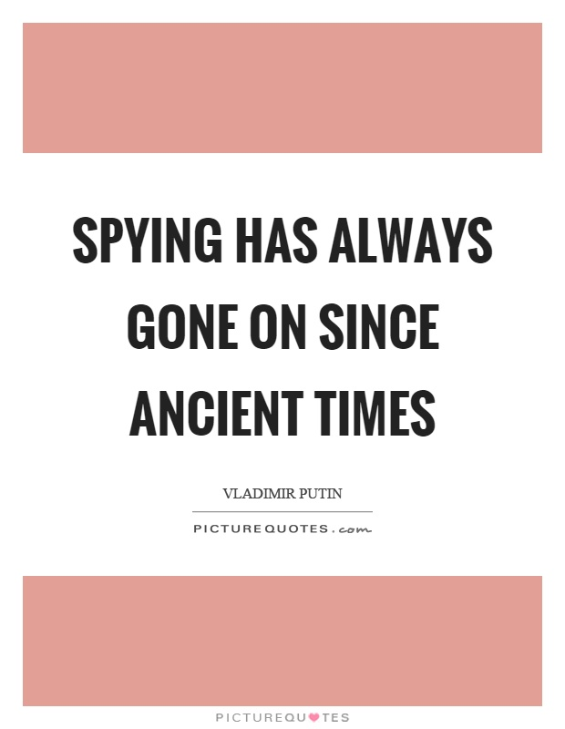 Spying has always gone on since ancient times Picture Quote #1