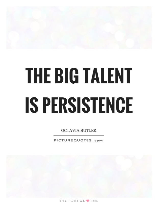 The big talent is persistence Picture Quote #1