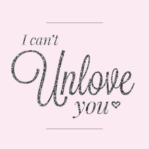 I can't unlove you Picture Quote #1