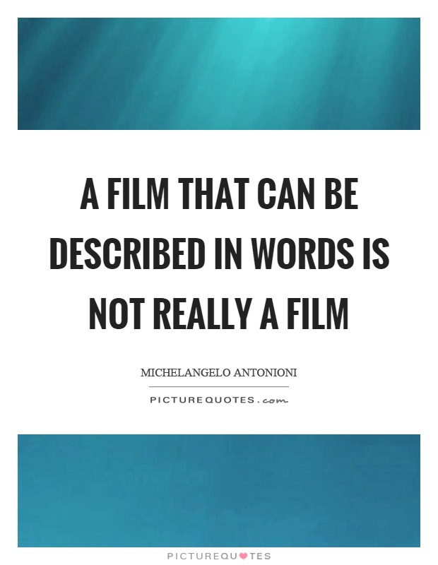 A film that can be described in words is not really a film Picture Quote #1