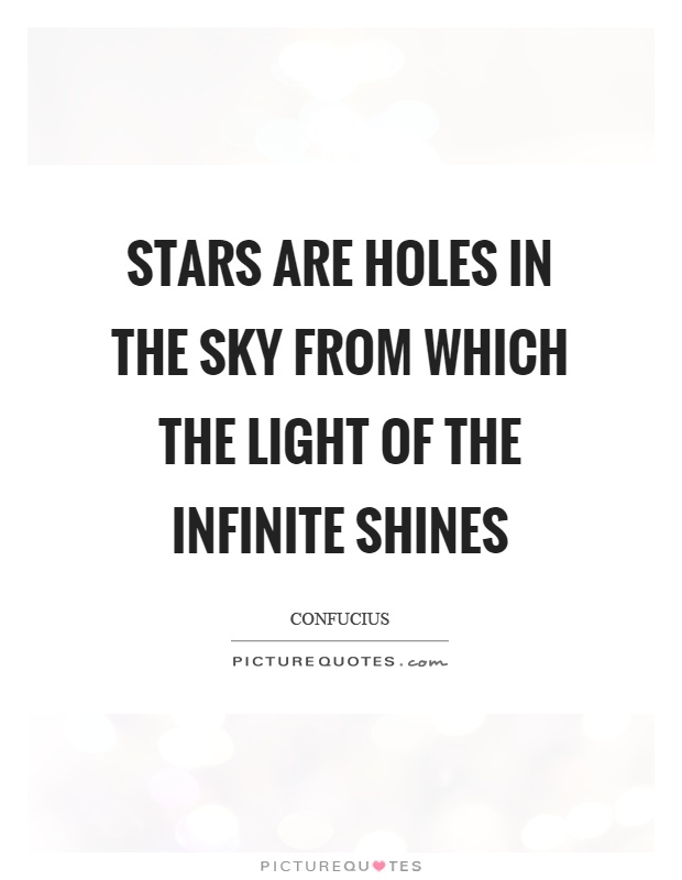 Stars are holes in the sky from which the light of the infinite shines Picture Quote #1
