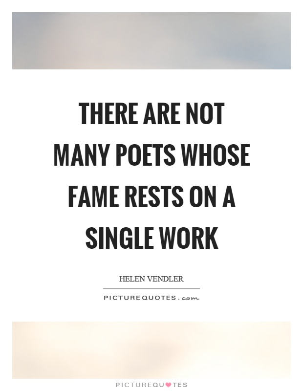 There are not many poets whose fame rests on a single work Picture Quote #1