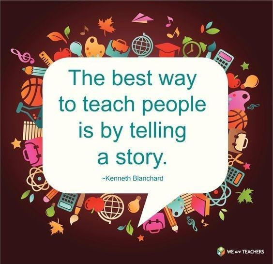 The best way to teach people is by telling a story Picture Quote #1