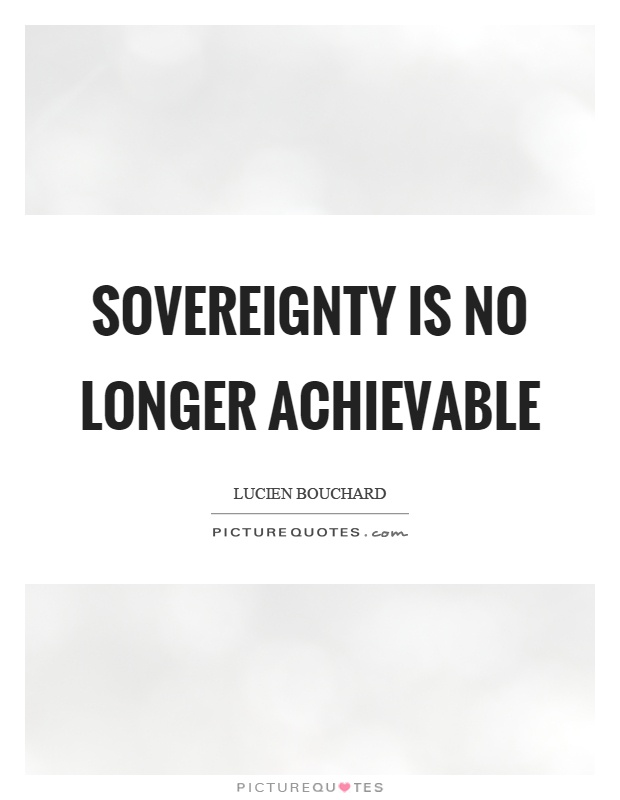 Sovereignty is no longer achievable Picture Quote #1