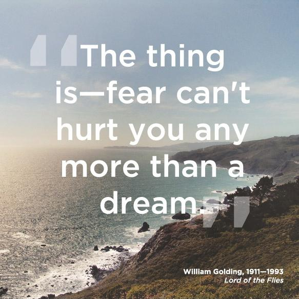 The thing is - fear can't hurt you any more than a dream Picture Quote #1