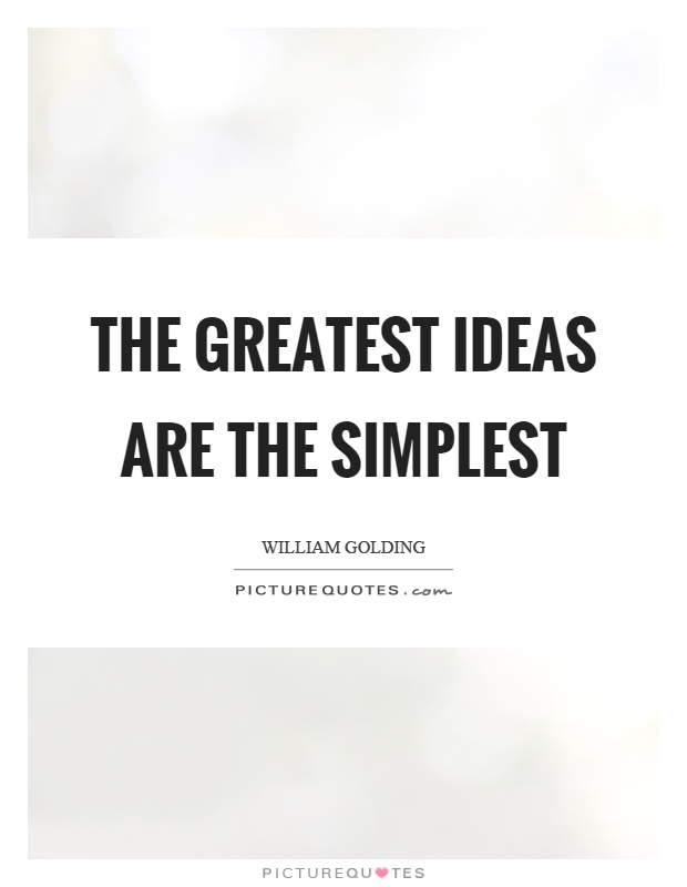 The greatest ideas are the simplest Picture Quote #1