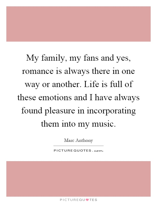 my family my fans and yes r ce is always there in one way
