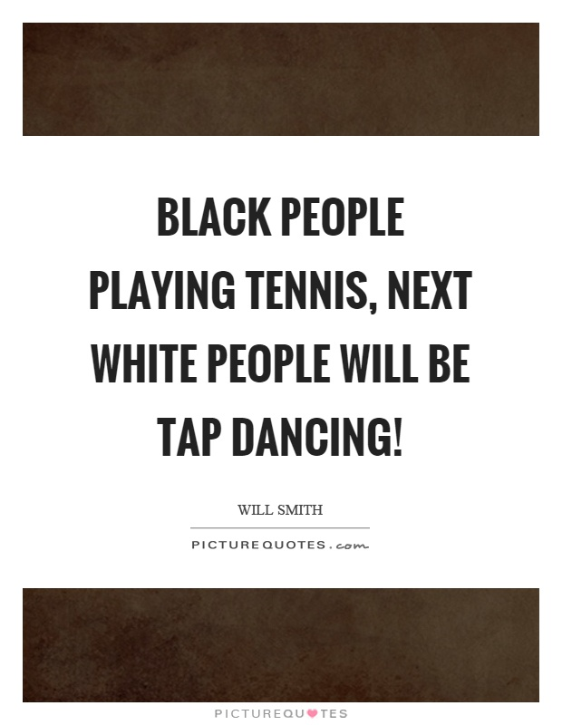 Tap Dancing Quotes & Sayings | Tap Dancing Picture Quotes