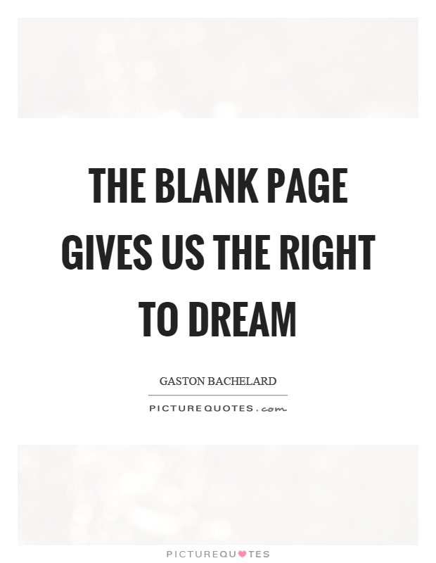 The blank page gives us the right to dream Picture Quote #1
