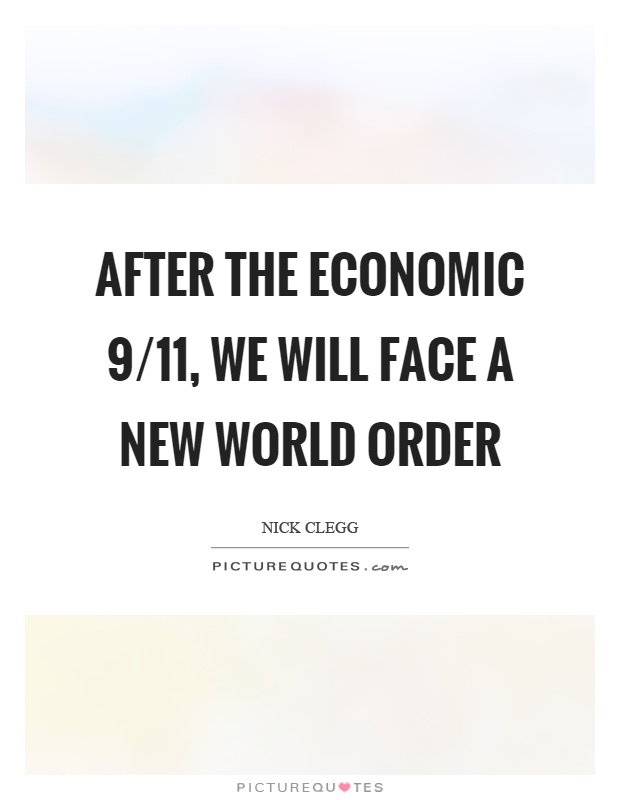 After the economic 9/11, we will face a new world order Picture Quote #1