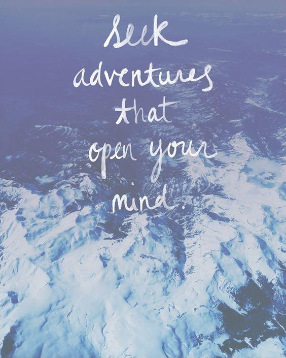 Seek adventures that open your mind Picture Quote #1