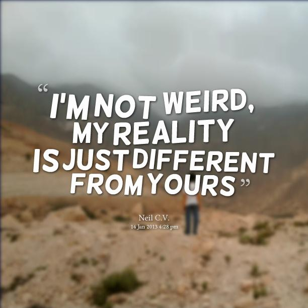 Weird Quotes About Being Different 11
