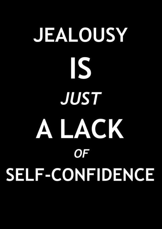 Jealousy is just a lack of self confidence Picture Quote #1