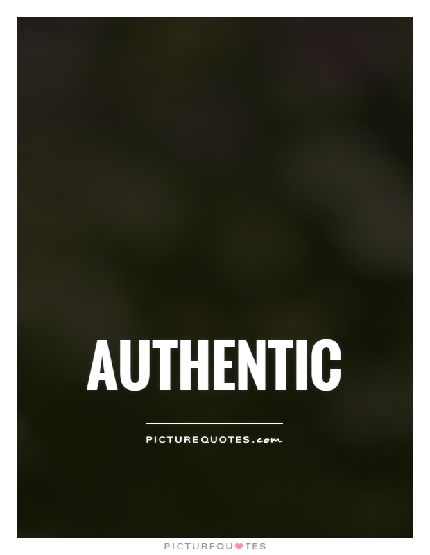 Authentic Picture Quote #1