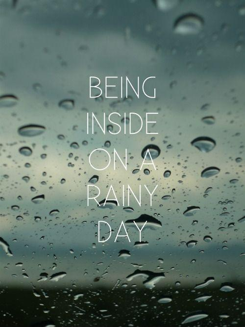 Being inside on a rainy day Picture Quote #1
