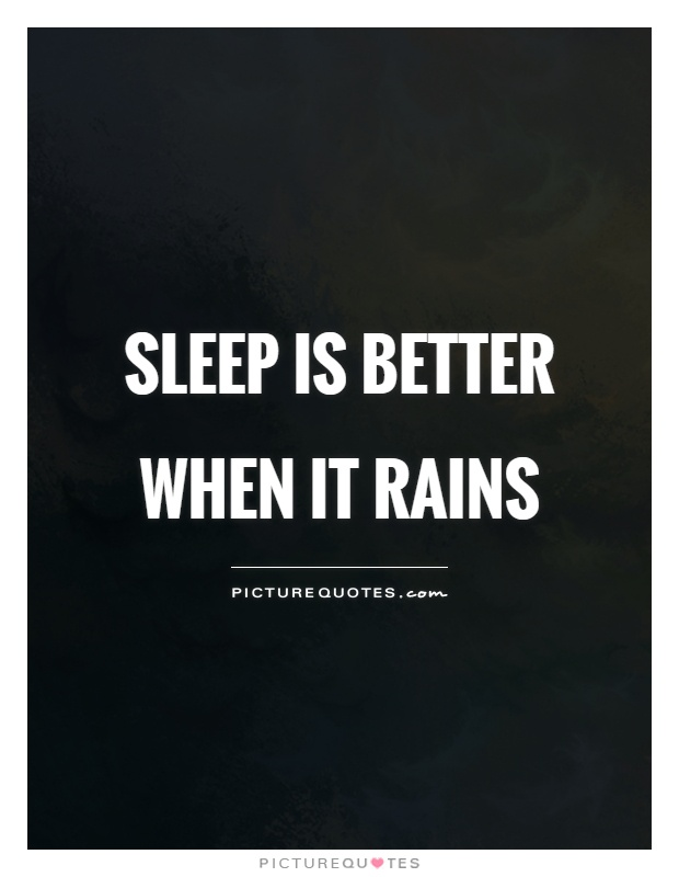 Sleep is better when it rains Picture Quote #1