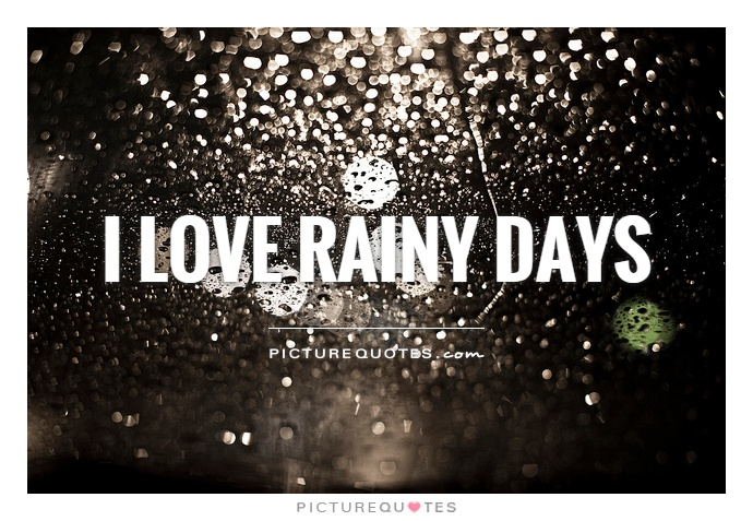 I love rainy days Picture Quote #1