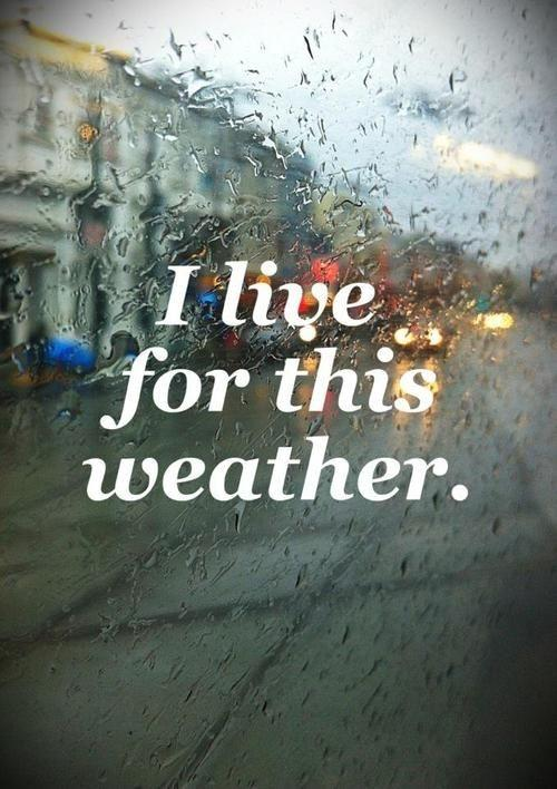I live for this weather Picture Quote #1