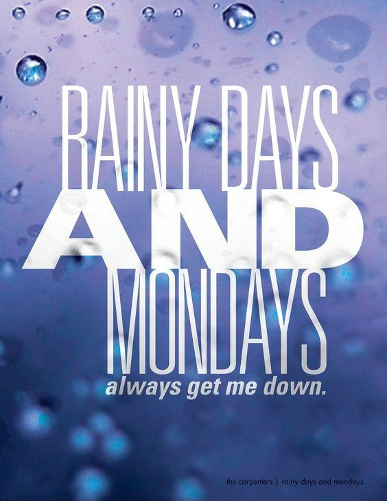 Rainy days and Mondays always get me down Picture Quote #1