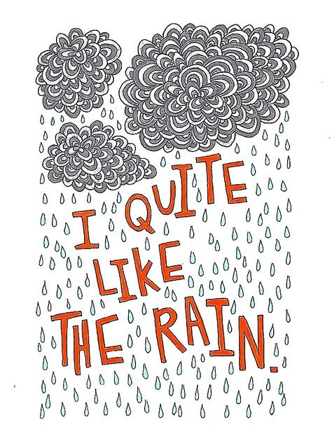 I quite like the rain Picture Quote #1