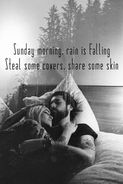 Sunday morning, rain is falling, steal some covers, share some skin Picture Quote #1