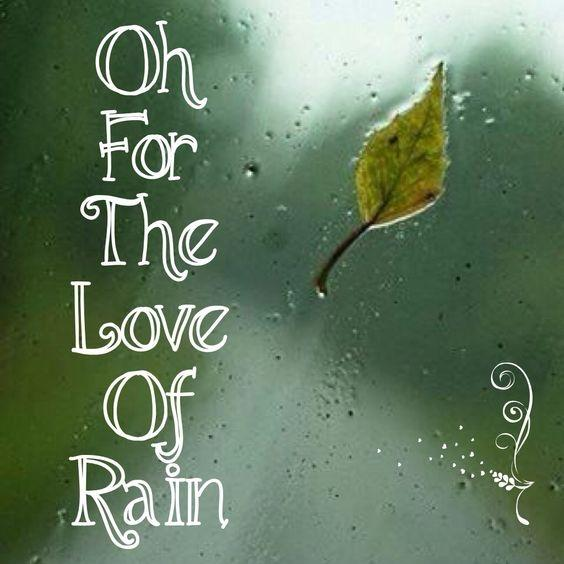 Etonnant Oh For The Love Of Rain Picture Quote #1