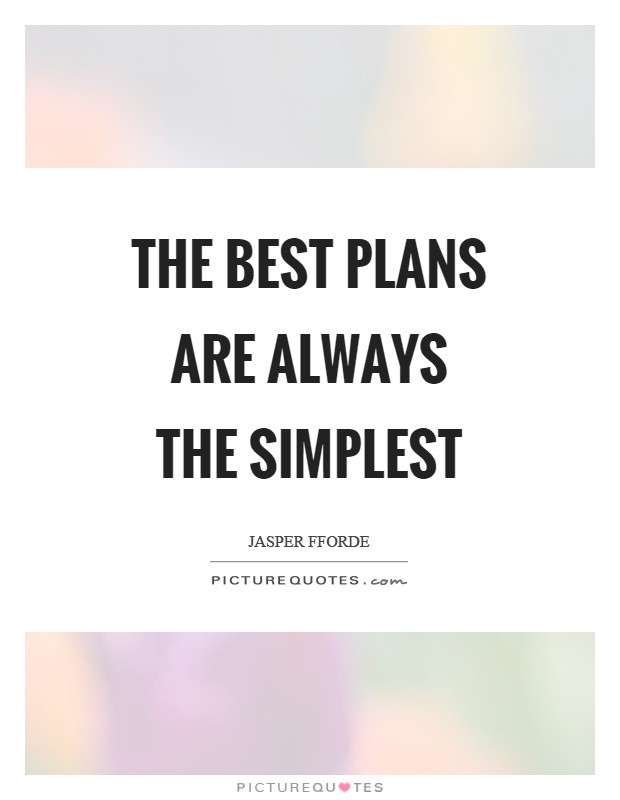 The best plans are always the simplest Picture Quote #1