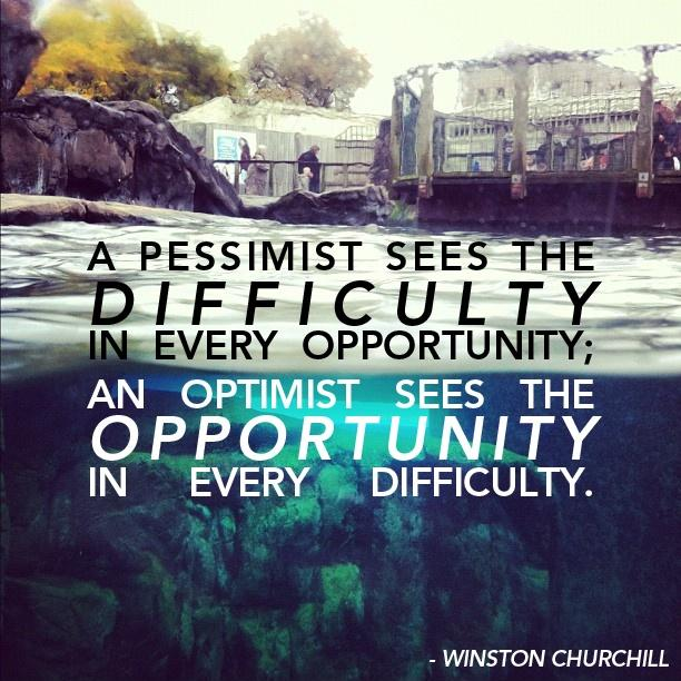 A pessimist sees the difficulty in every opportunity; an optimist sees the opportunity in every difficulty Picture Quote #1