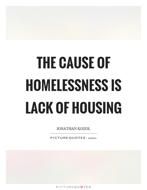 Quotes About Homelessness Fascinating Homelessness Quotes & Sayings  Homelessness Picture Quotes