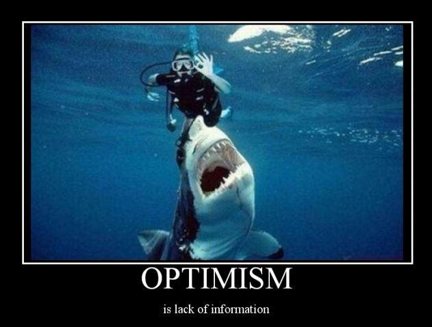Optimism is lack of information Picture Quote #1